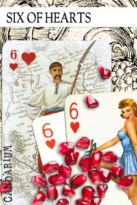 6 of Hearts meaning in Cartomancy and Tarot