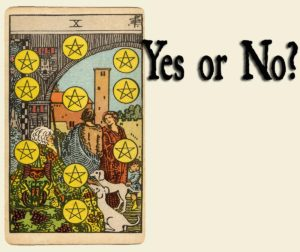 Ten Of Pentacles – Yes or No?