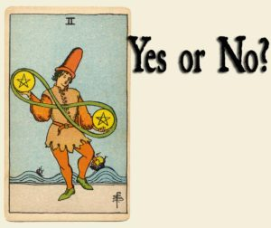 2 of Pentacles – Yes or No?