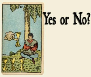 4 of Cups – Yes or No?
