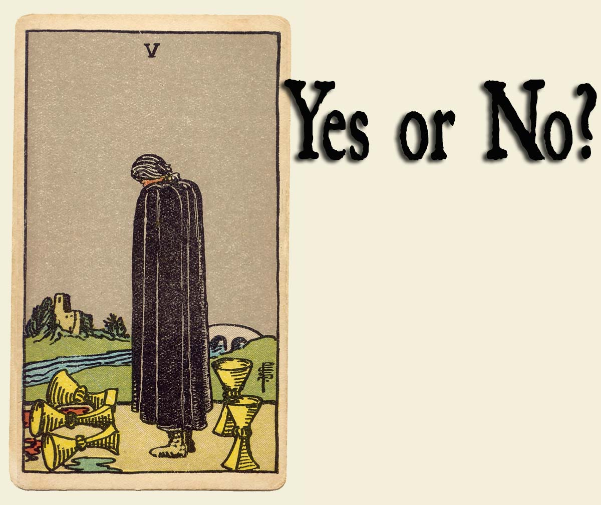 5 of Cups -Yes or No?
