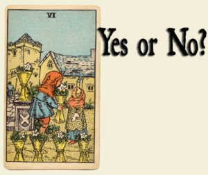 Read more about the article 6 of Cups – Yes or No?