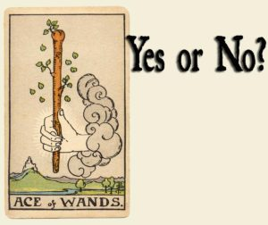 Ace of Wands – Yes or No?