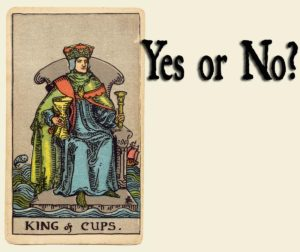 King of Cups – Yes or No?