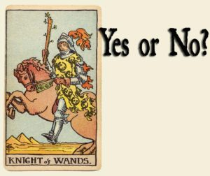 Knight of Wands Card – Yes or No?