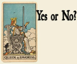 Queen of Swords – Yes or No?