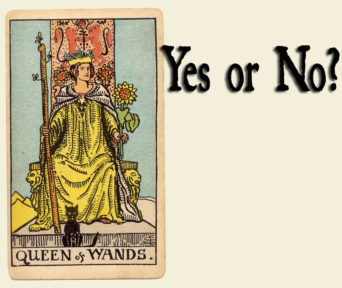 Queen of Wands – Yes or No?