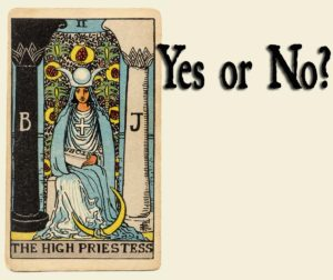 The High Priestess – Yes or No?