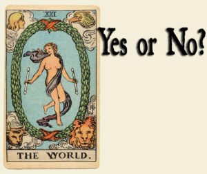 The World Tarot Card – Yes or No?