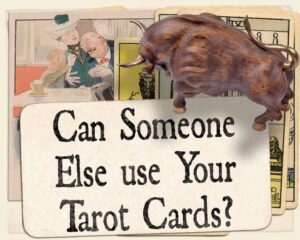 Read more about the article Can someone else use your tarot cards?
