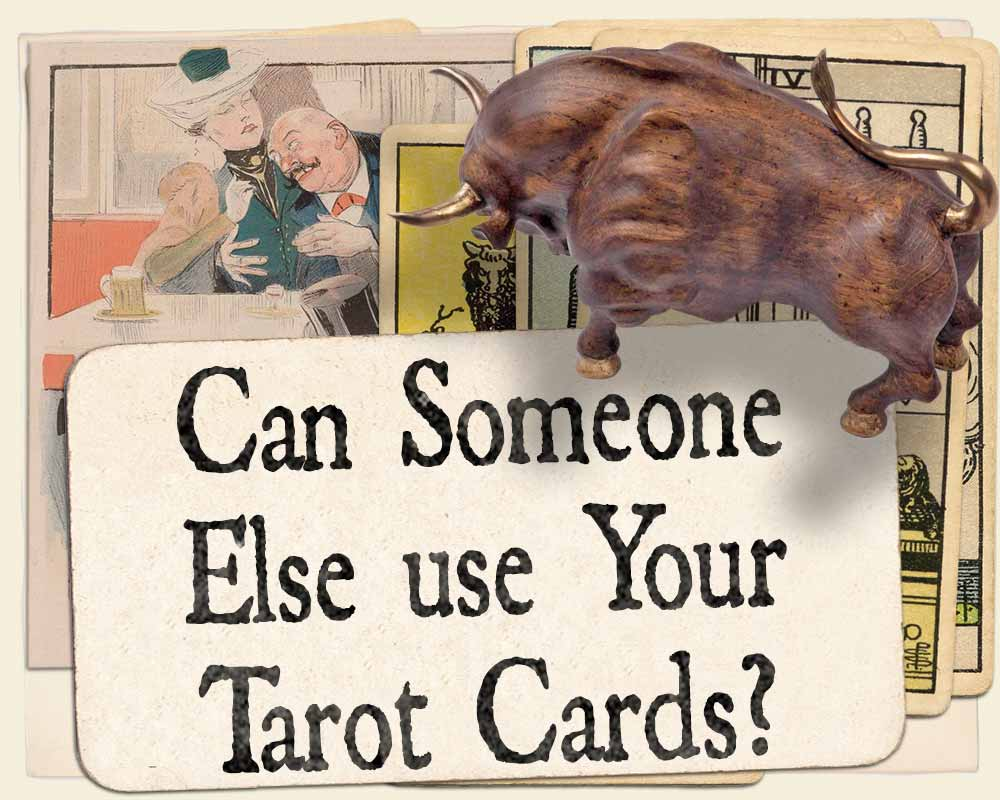 Can someone else use your tarot cards?