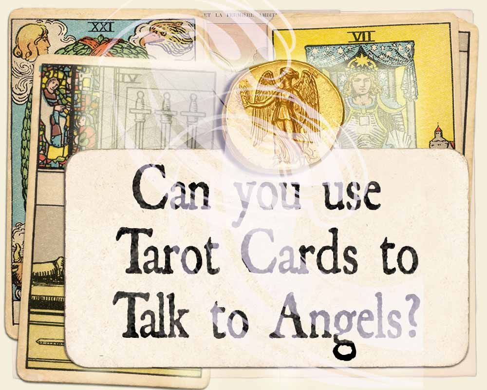 Can you use Tarot Cards to Talk to Angels?