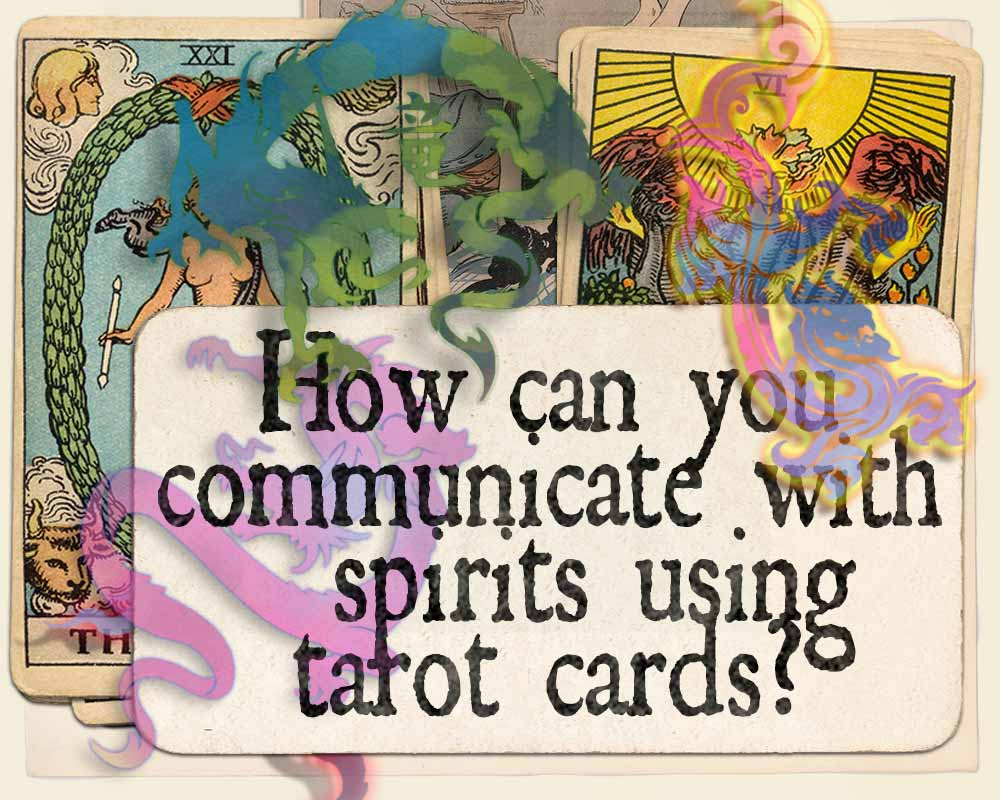 You are currently viewing How can you communicate with spirits using tarot cards?