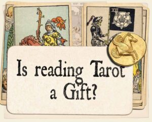 Is reading tarot a gift?
