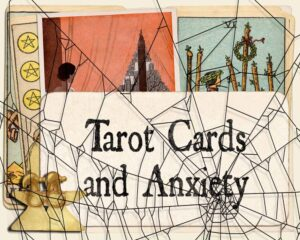 Tarot Cards and Anxiety