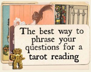 The best way to phrase your questions for a tarot reading