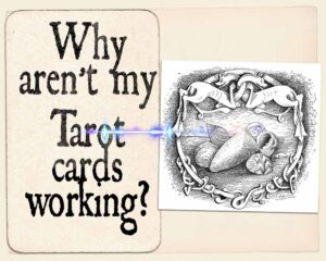 Why aren't my Tarot Cards working?