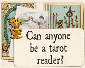 Can anyone be a tarot reader?