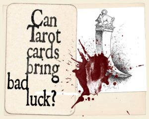 Can Tarot Cards Bring Bad Luck?