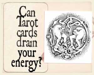 Can tarot cards drain your energy?