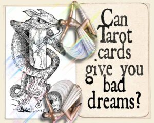 Can Tarot Cards give you Bad Dreams?