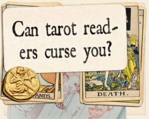 Can tarot readers curse you?