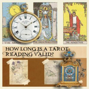 How long is a Tarot Reading Valid?