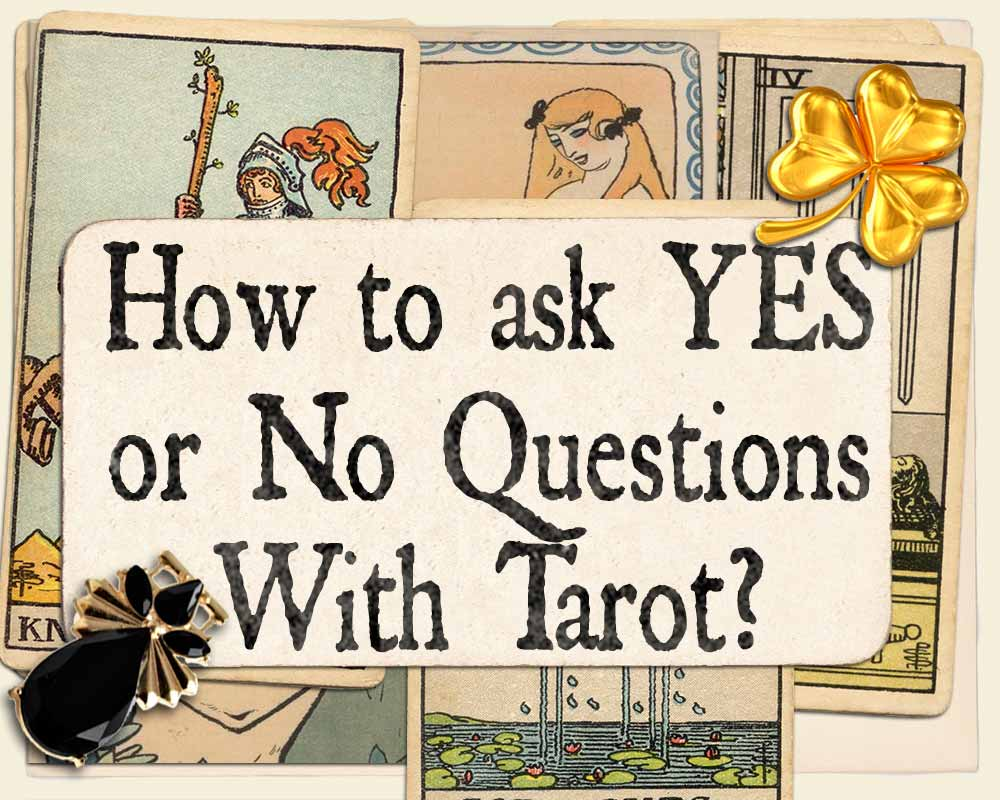 You are currently viewing How to ask yes or no questions with tarot cards