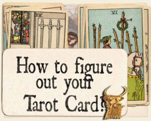 How to figure out your tarot card?