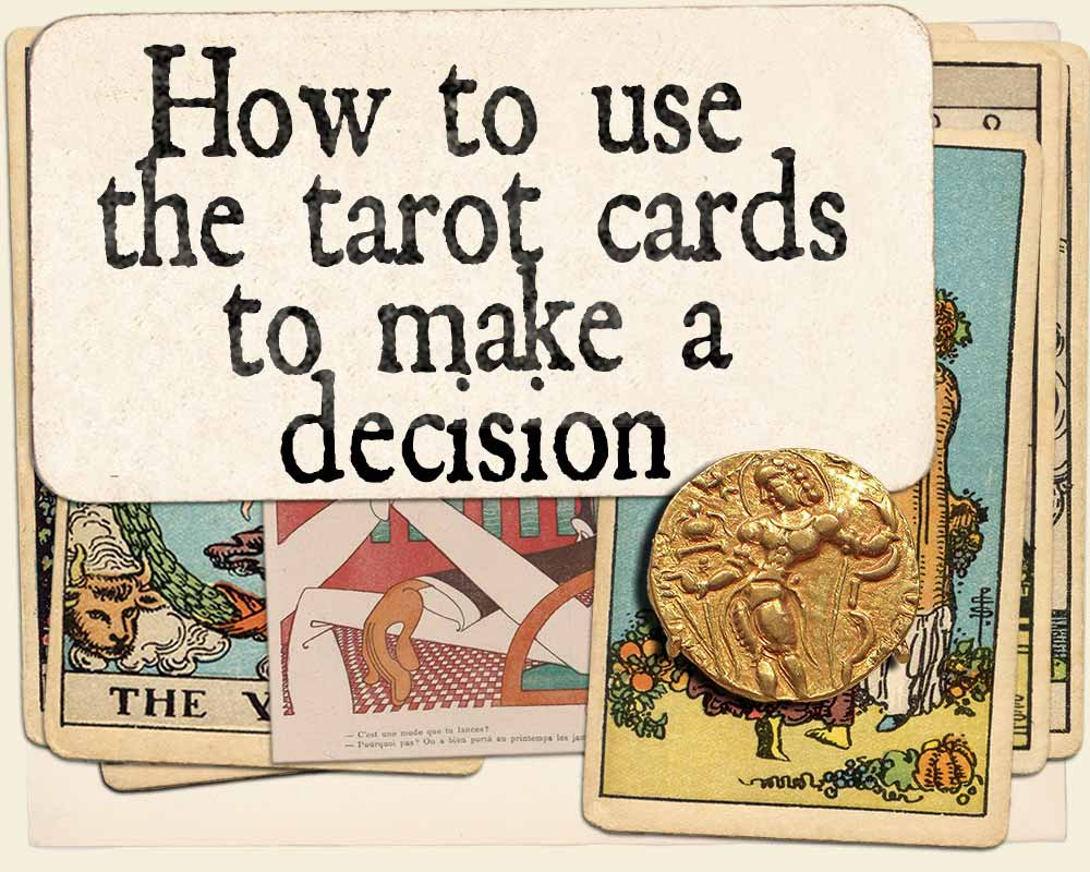 How to use the tarot cards to make a decision
