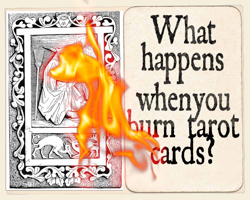What happens when you burn tarot cards?