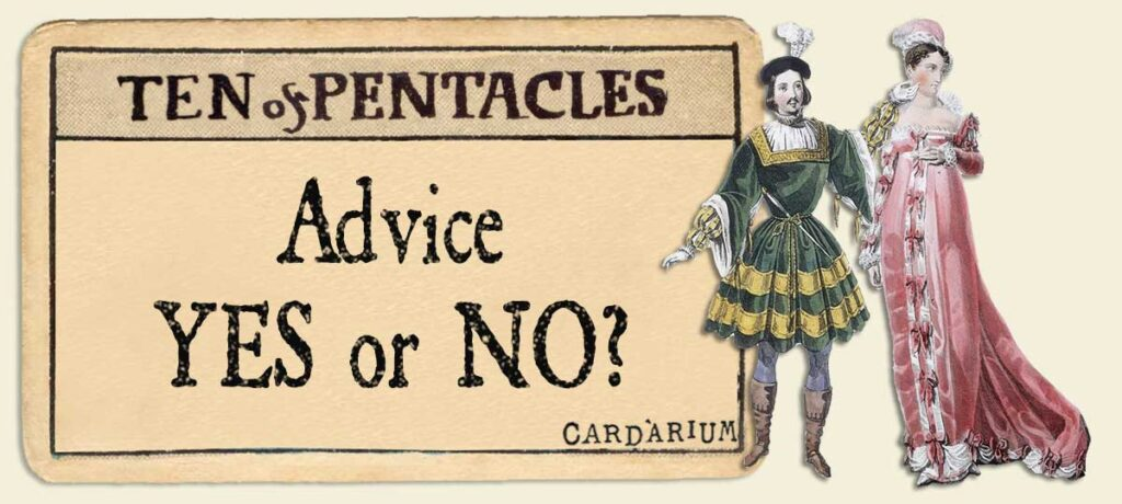 10 of pentacles Advice Yes or No