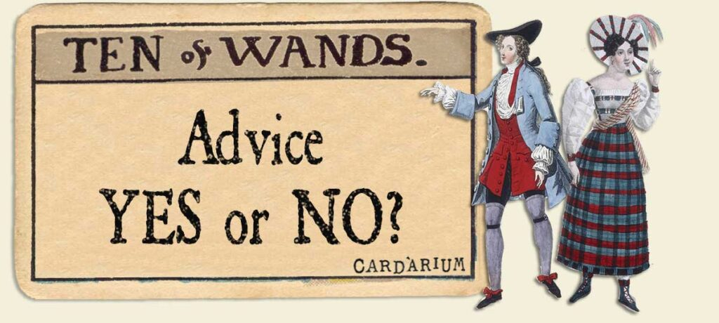 10 of wands Advice Yes or No