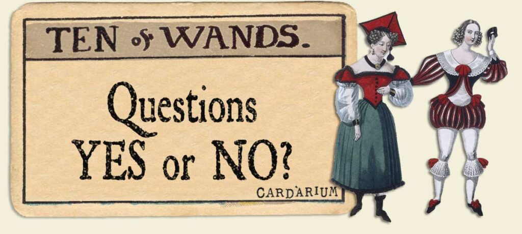 10 of wands Yes or No Questions