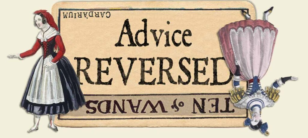 10 of wands reversed advice yes or no