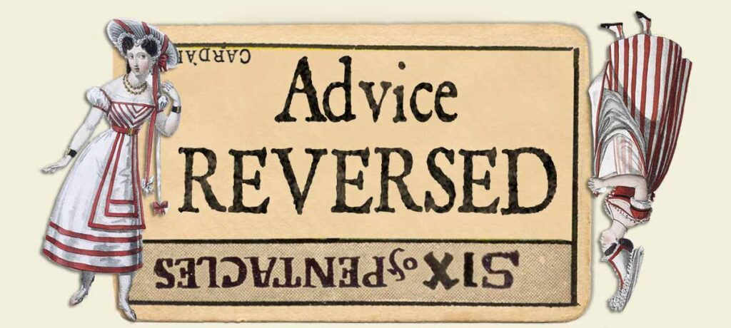 6 of pentacles reversed advice yes or no