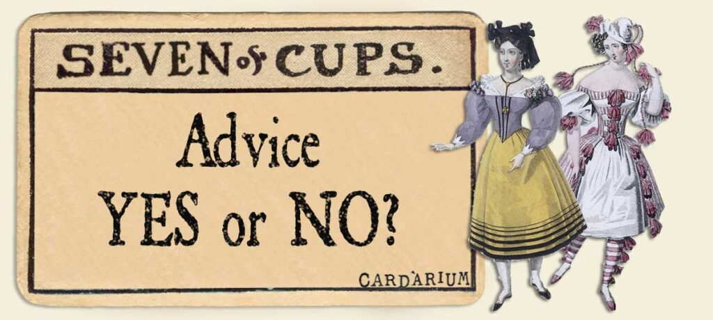 7 of cups Advice Yes or No