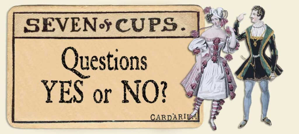 7 of cups Yes or No Questions
