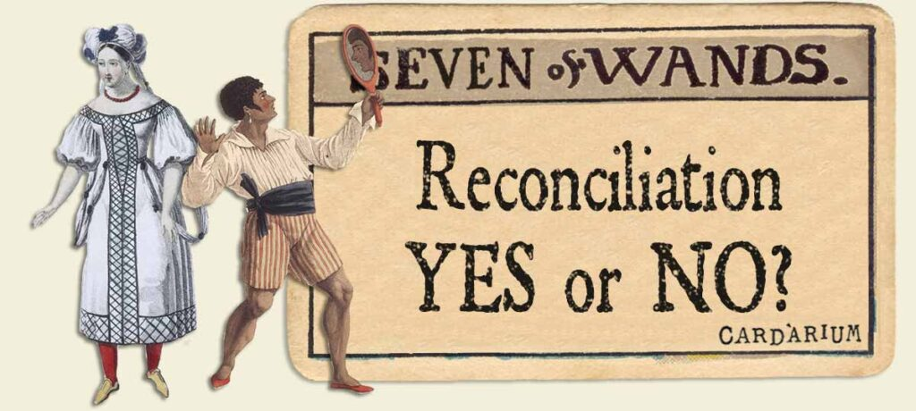 7 of wands reconciliation yes or no