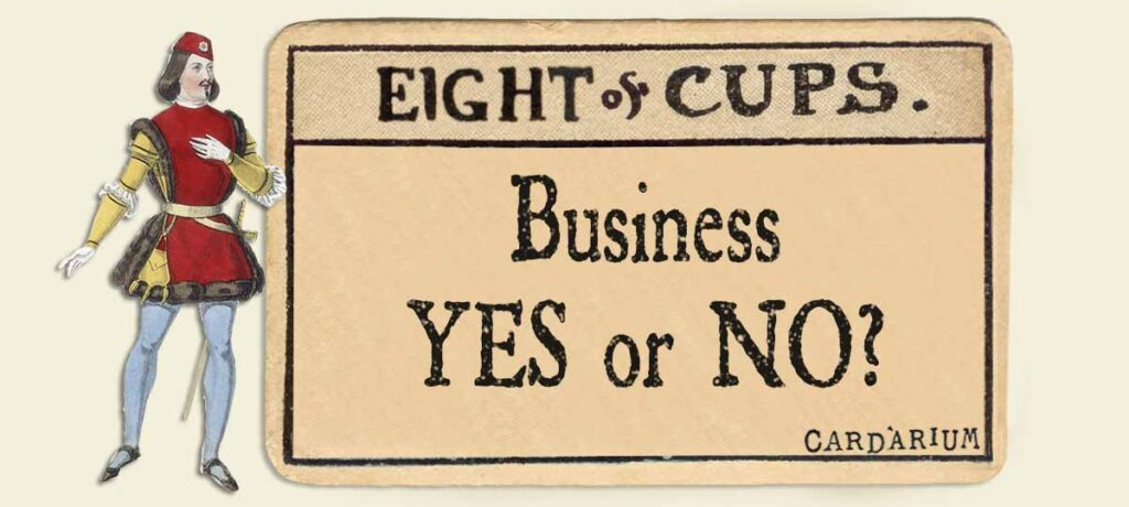 8 of cups business yes or no
