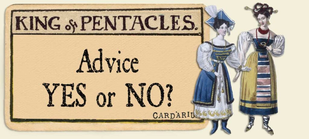 King of pentacles Advice Yes or No