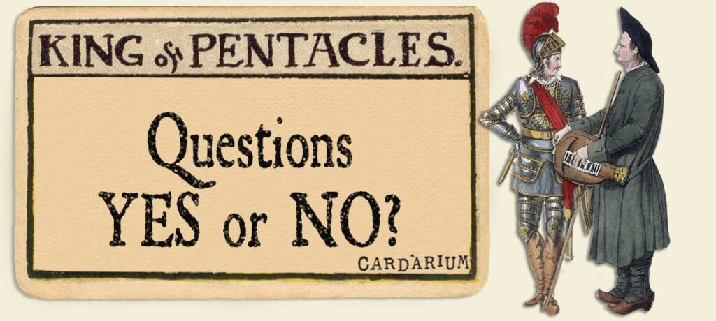 King of pentacles Yes or No Questions