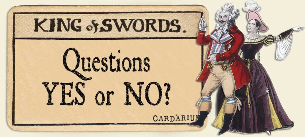 King of swords Yes or No Questions