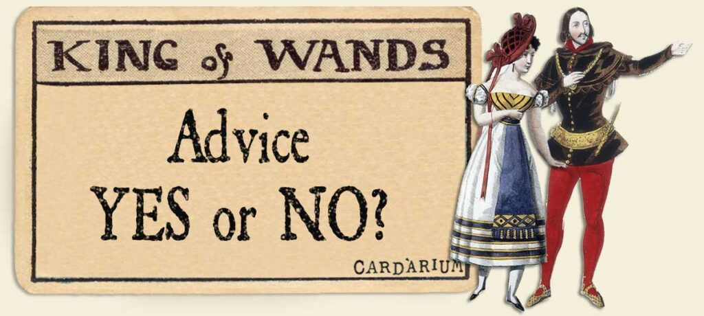 King of wands Advice Yes or No 1