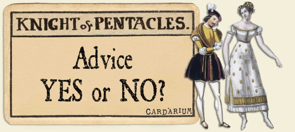 Knight of pentacles Advice Yes or No