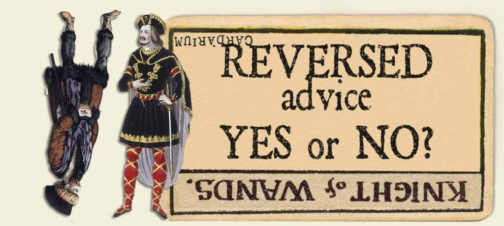 Knight of wands reversed advice yes or no