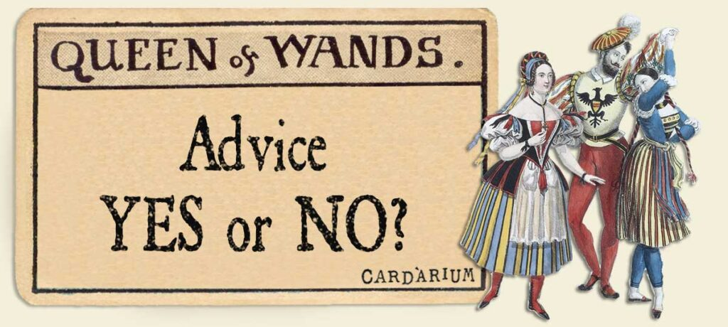 Queen of wands Advice Yes or No