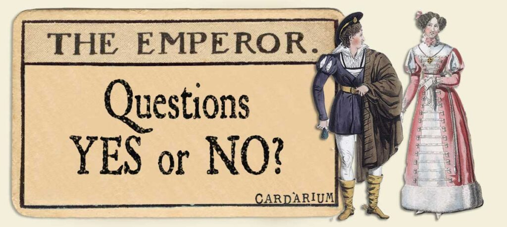 The Emperor Yes or No Questions