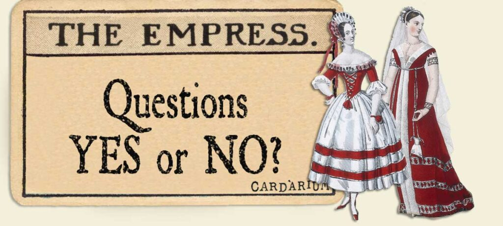 The Empress Yes or No Questions