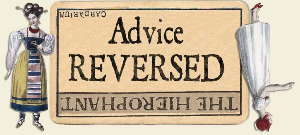 The Hierophant reversed advice yes or no